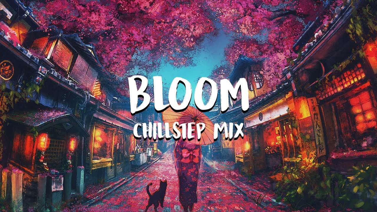 Bloom - Chillstep Mix Image'