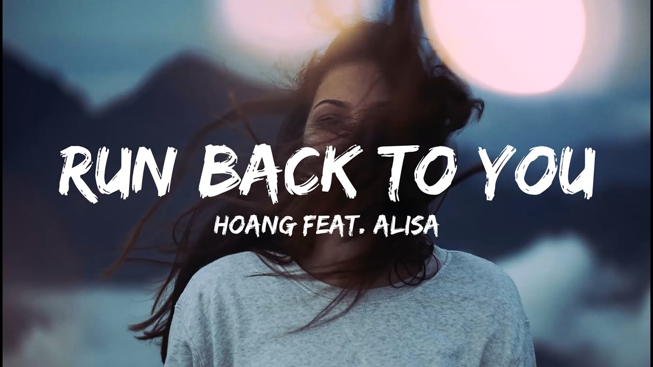 Hoang - Run Back to You (Official Lyric Video) feat. Alisa Image'