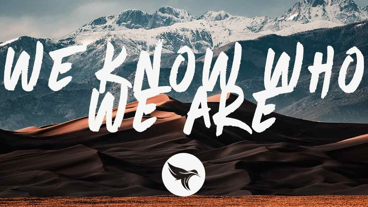 Said The Sky - We Know Who We Are (Lyrics) with Olivver the Kid Image